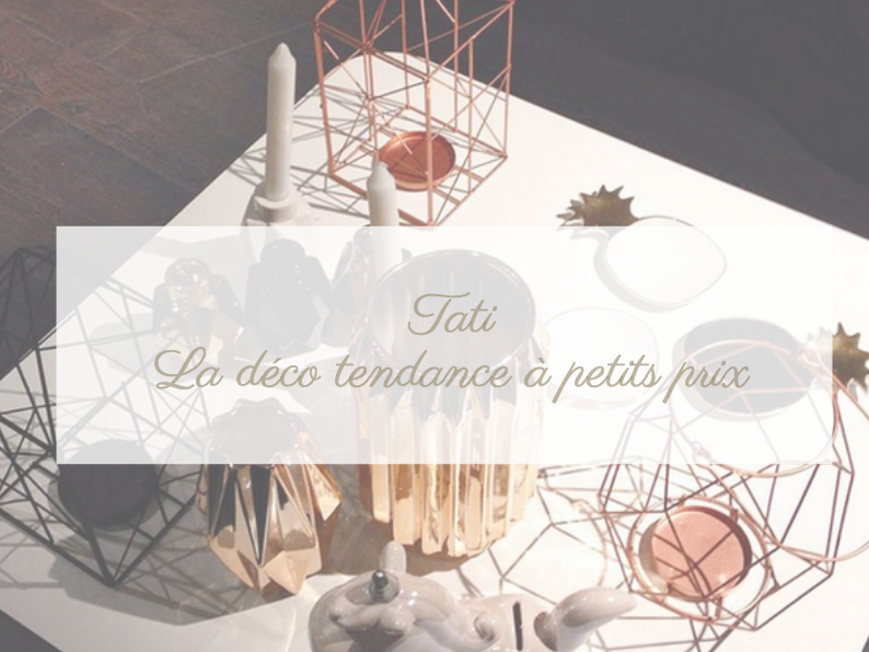 Quand Tati booste sa collection déco !   Happiness Maker