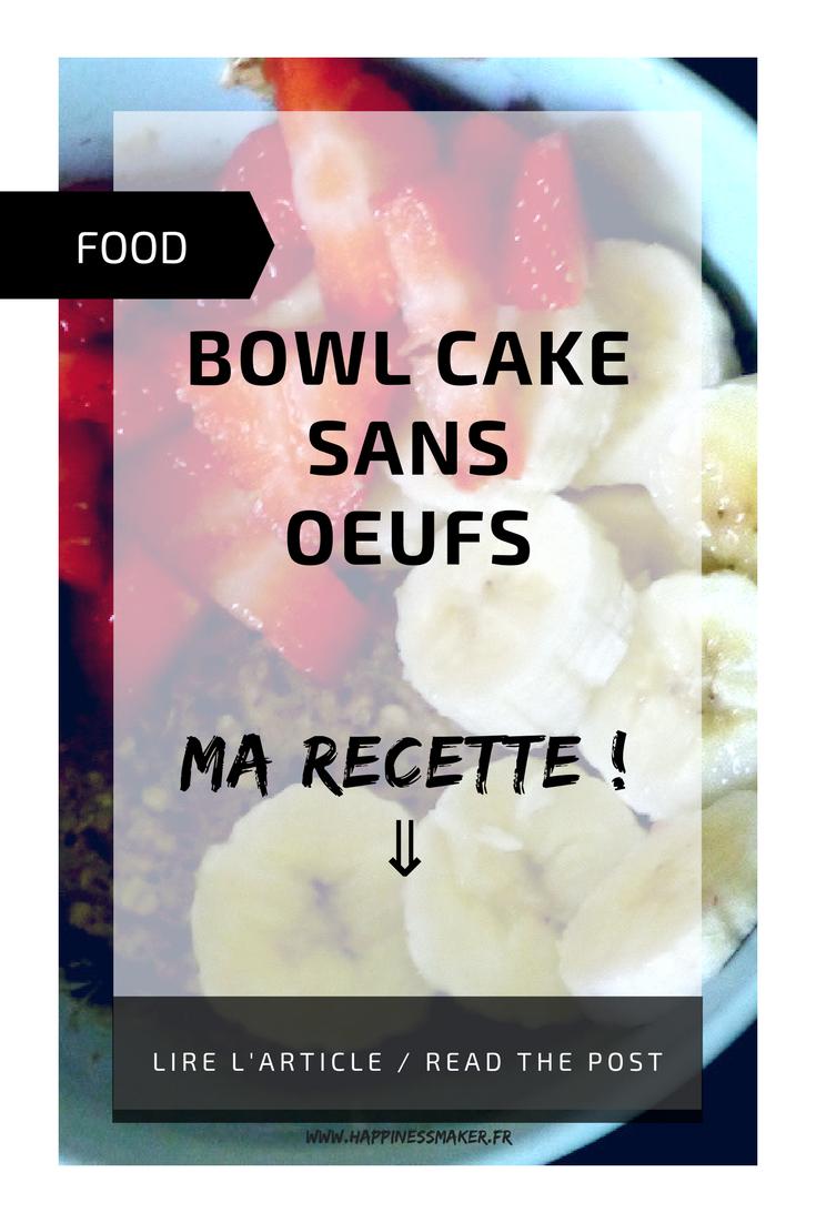 Recette Bowl Cake sans oeufs