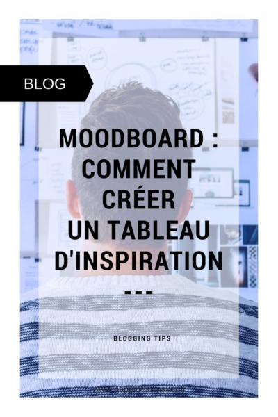 Moodboard : Comment le créer facilement ?