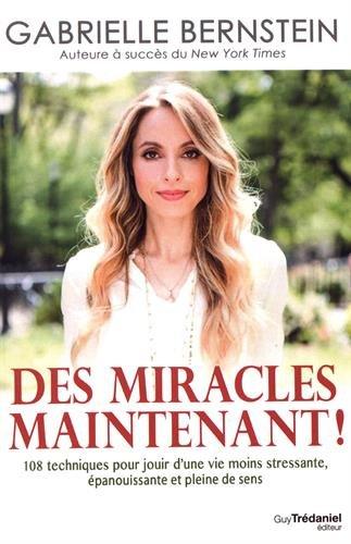 Des miracles maintenant - Gabrielle Bernstein