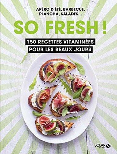 So Fresh ! Livre de cuisine d'été Solar