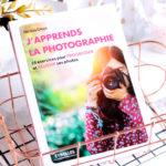 J'apprends la photographie livre Eyrolles