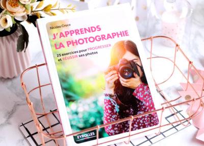 J'apprends la photographie : Le guide indispensable.