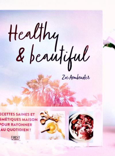 Healthy and Beautiful : Cosmétiques maison et cuisine saine !