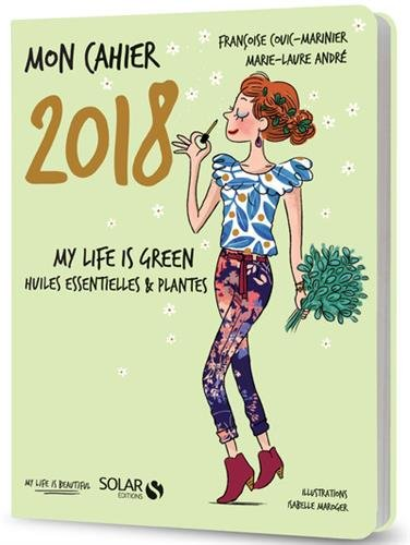 mon cahier 2018 huiles essentielles my life is green