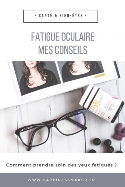 Fatigue oculaire : Mes conseils pour prendre soin de vos yeux !