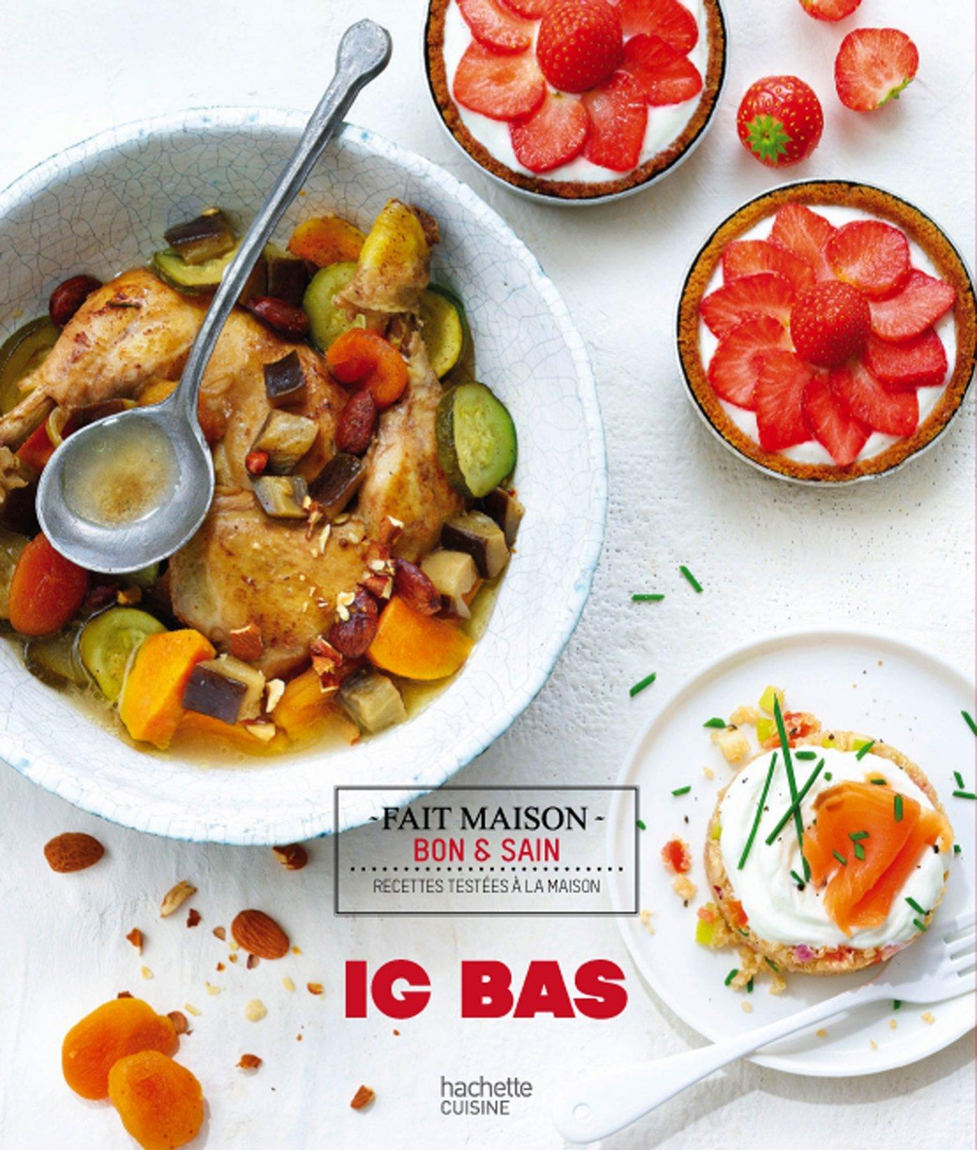 Livre recettes ig bas happiness maker - Hachette cuisine fait maison ...