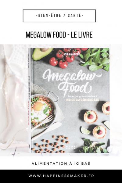 Megalow Food : Un livre de recettes à IG bas gourmand et accessible !