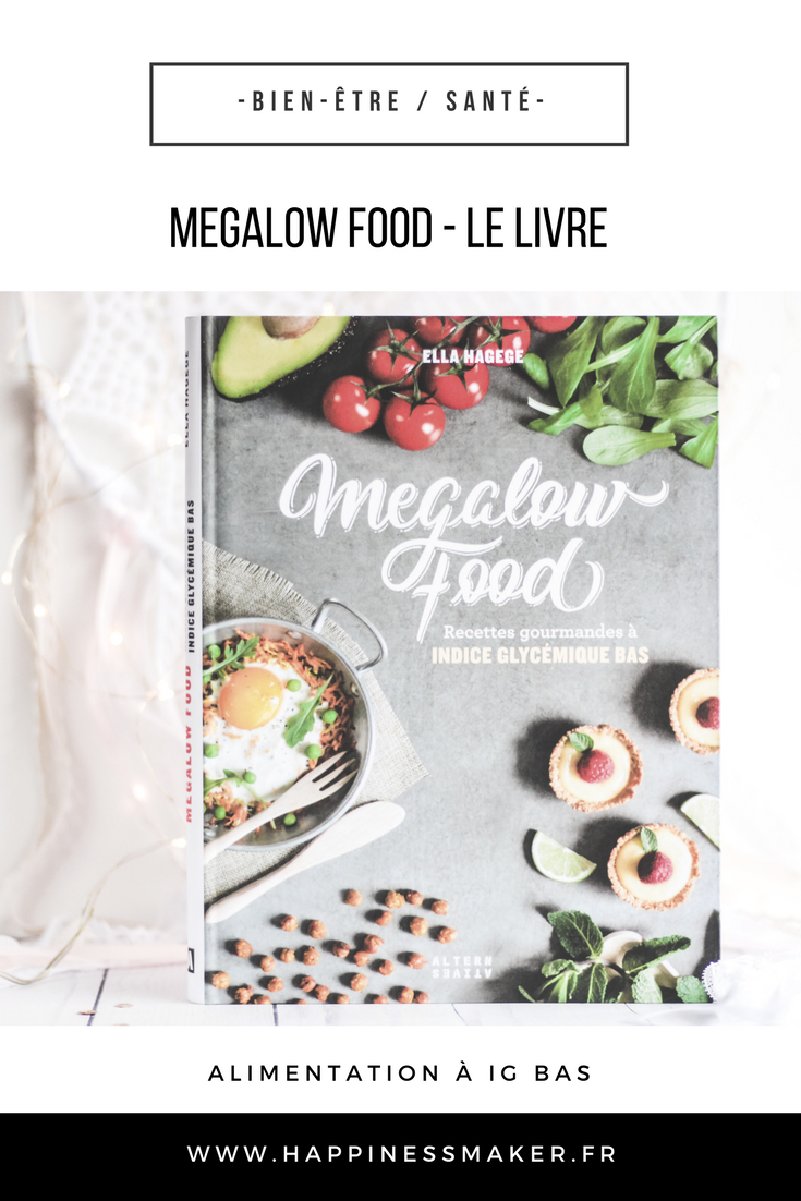megalow food un livre de recettes ig bas gourmand et accessible happiness maker. Black Bedroom Furniture Sets. Home Design Ideas