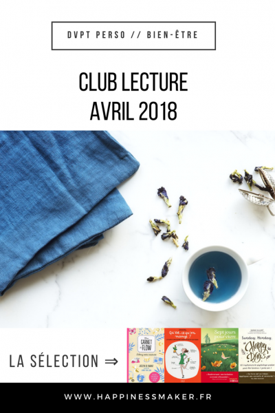 Club Lecture avril 2018 : Flow, happy days et émotion