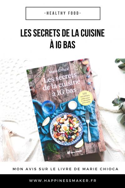 Les secrets de la cuisine à IG bas : Mon avis sur le livre de Marie Chioca