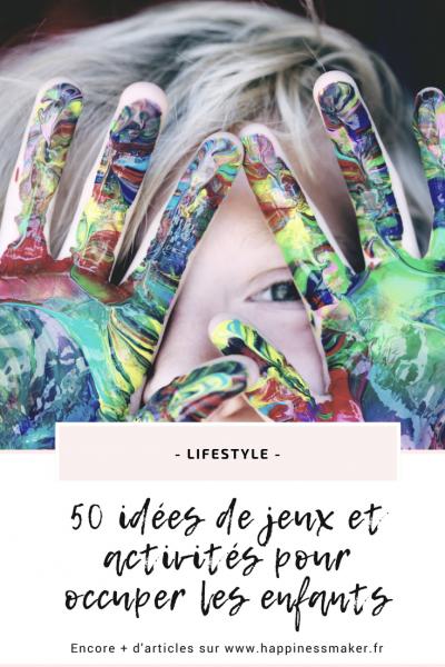50 idées de jeux et activités pour occuper les enfants pendant les vacances !