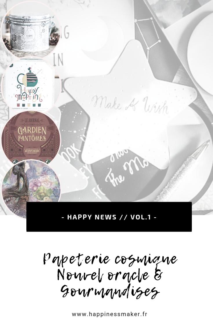Happy News – Vol.1 // Papeterie cosmique, nouvel oracle et gourmandises